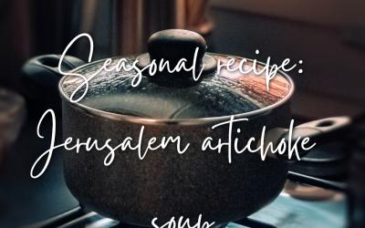 Seasonal recipe: jerusalem artichoke soup